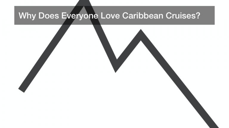 Why Does Everyone Love Caribbean Cruises?